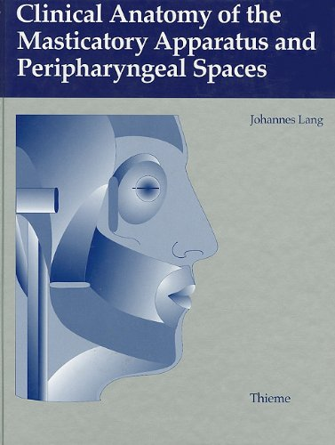 Clinical Anatomy of the Masticatory Apparatus and Peripharyngeal Spaces - Johannes Lang