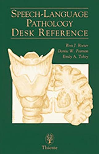 SPEECH-LANGUAGE PATHOLOGY DESK REFERENCE