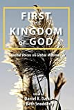 First the Kingdom of God: Global Voices on Global Mission book cover