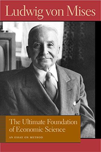 Ultimate Foundation of Economic Science, The (Lib Works Ludwig Von Mises CL)