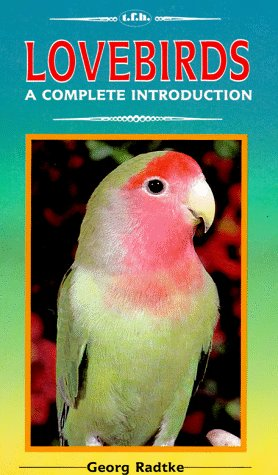 Lovebirds: A Complete Introduction by George Radyke