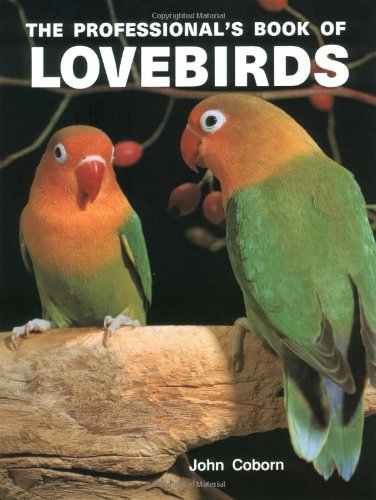 The Professional's Book of Lovebirds by John Coborn