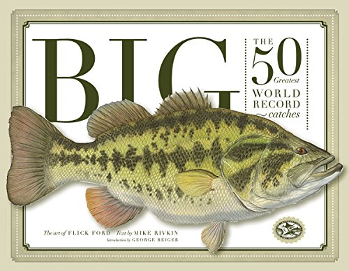 Big: The 50 Greatest World Record Catches, Rivkin, Mike