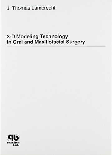 3-D MODELING TECHNOLOGY IN ORAL AND MAXILLOFACIAL SURGERY