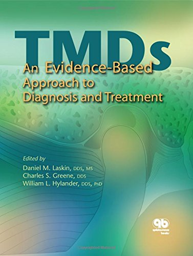 Temporomandibular Disorders: An Evidenced-Based Approach to Diagnosis And Treatment - Daniel M. LaskinDaniel M. Laskin, Charles S. Greene, William L. Hylander, PhD