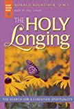 The Holy Longing The Search for a Christian Spirituality