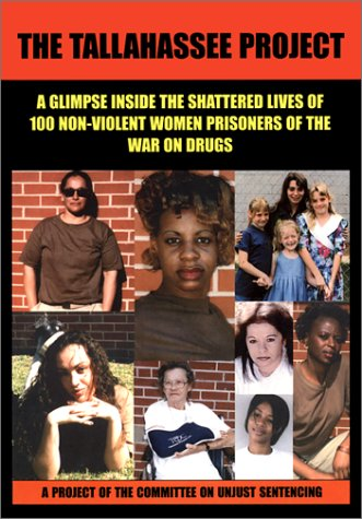 The Tallahassee Project: One Hundred Prisoners of the War on Drugs, a Project of the Committee on Unjust Sentencing, Committee On Unjust Sentencing; Beresford, John