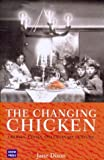 The changing chicken : chooks, cooks and culinary culture / Jane Dixon.