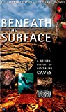 Beneath the Surface: A Natural History of Australian Caves