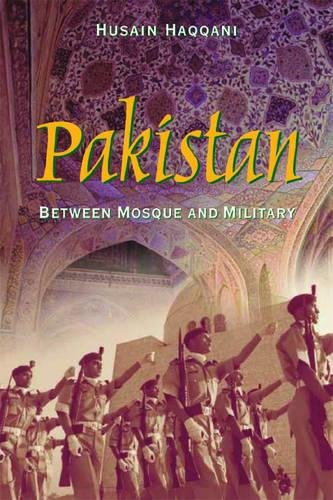 Pakistan: Between Mosque and Military, by Haqqani, Husain