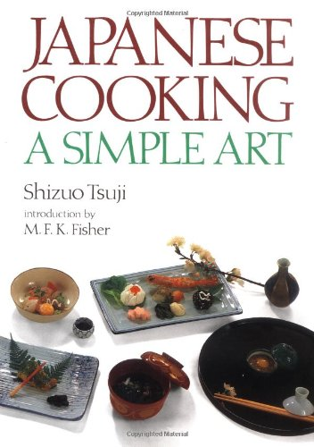 Japanese Cooking: A Simple Art, Shizuo Tsuji