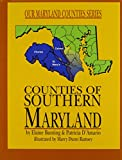 Counties of Southern Maryland (Bunting, Elaine, Our Maryland Counties Series.)