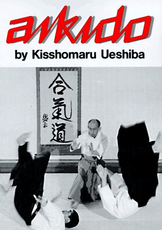 Aikido (Illustrated Japanese Classics), Ueshiba, Kisshomaru