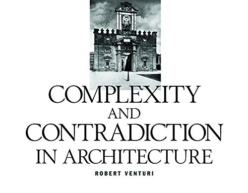 Robert Venturi: Complexity and Contradiction in Architecture by Robert Venturi