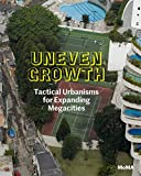 Uneven growth : tactical urbanisms for expanding megacities