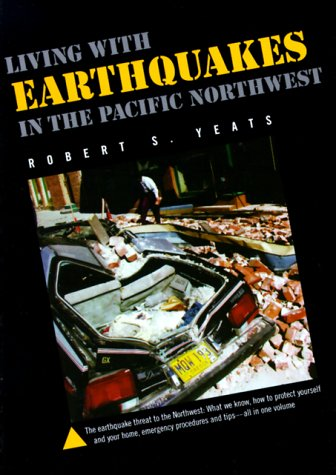 Living With Earthquakes in the Pacific Northwest, Yeats, Robert S.