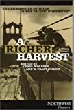 A richer harvest : an anthology of work in the Pacific Northwest