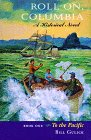 1: Roll On, Columbia: To the Pacific : A Historical Novel (To the Pacific/Bill Gulick, Bk 1), Gulick, Bill
