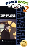 Those Who Walk Away by  Patricia Highsmith (Paperback - October 1988) 