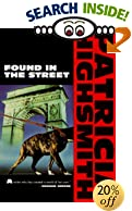 Found in the Street by  Patricia Highsmith, Gary Fisketjon (Editor) (Paperback - September 1989) 