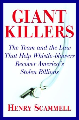 Giantkillers: The Team and the Law that Help Whistle-blowers Recover America's Stolen Billions, Scammell, Henry