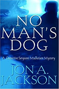 No Man's Dog by Jon A. Jackson