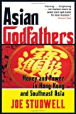 Buy Asian Godfathers: Money and Power in Hong Kong and Southeast Asia from Amazon