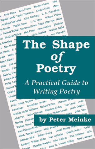 The Shape of Poetry: A Practical Guide to Writing Poetry, Meinke, Peter