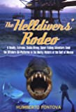 The Helldivers' Rodeo : A Deadly, Extreme, Scuba-Diving, Spear Fishing Adventure Amid the Offshore Oil-Platforms in the Murky Waters off the Gulf of Mexico, written by Humberto Fontova