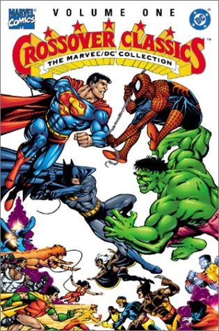 Crossover Classics: The Marvel / DC Collection Cover