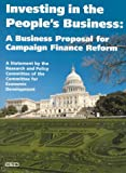 Investing in the People's Business : A Business Perposal for Campaign Finance Reform : A Statement by the Research and Policy Committee of the committ