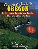 Camper's Guide to Oragon Parks, Lakes, Forests, and Beaches: Where to Go and How to Get There