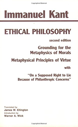 Ethical Philosophy: Grounding for the Metaphysics of Morals & Metaphysical Principles of Virtue, by Kant, I.
