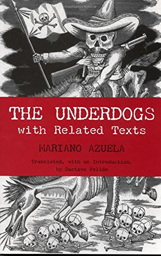 The Underdogs: with Related Texts (Hackett Classics), Azuela, Mariano