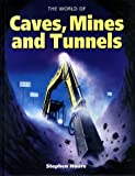 The World of Caves, Mines and Tunnels