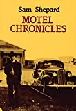 Book Cover: Motel Chronicles by Sam Shepard