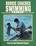 Rookie Coaches Swimming Guide (Rookie Coaches Guide), written by John Leonard