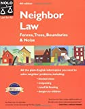 Neighbor Law: Fences, Trees, Boundaries and Noise