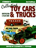 O'Brien's Collecting Toy Cars and Trucks : Identification & Value Guide (Collecting Toy Cars & Trucks)