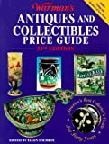Warman's Antiques and Collectibles Price Guide (Warman's Antiques and Collectibles Price Guide, 34th Ed.)