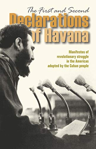 The First and Second Declarations of Havana:  Manifestos of revolutionary struggle in the Americas adopted by the Cuban people, documents--edited by Mary-Alice Waters