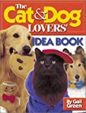 The Cat & Dog Lovers' Idea Book