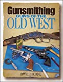 Gunsmithing: Guns of the Old West (Gunsmithing)