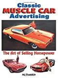 Classic Muscle Car Advertising: The Art of Selling Horsepower