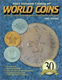 2003 Standard Catalog of World Coins: 1901-Present (Standard Catalog of World Coins, 2003, 30th Ed)