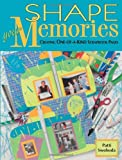 Shape Your Memories: Creating One-Of-A-Kind Scrapbook Pages
