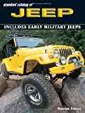 Standard Catalog of Jeep: Includes Early Military Jeeps