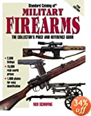 Standard Catalog of Military Firearms: The Collector's Price and Reference Guide, 1870 to the Present (Standard Catalog of Military Firearms)