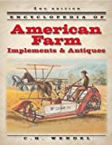 Encyclopedia of American Farm: Implements & Antiques