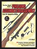The Gun Digest Book of Firearms Assembly/Disassembly: Centerfire Rifles